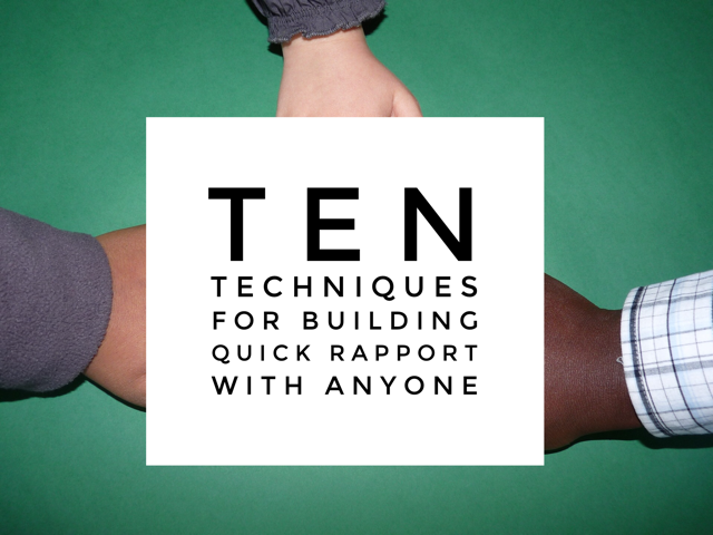 Ten Techniques for Quickly Building Trust With Anyone