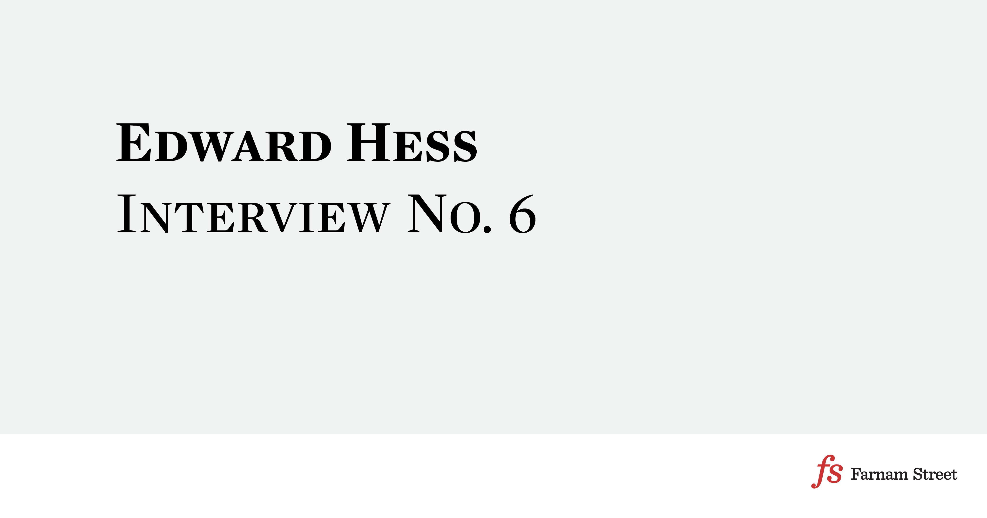 edward hess interview no