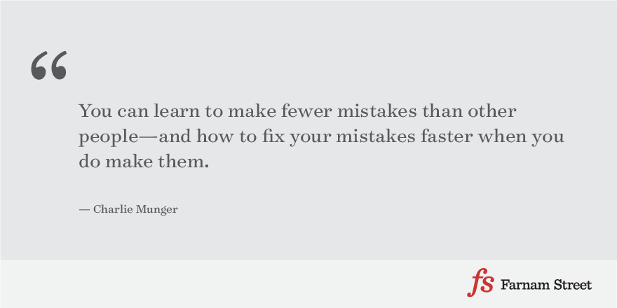 You can learn to make fewer mistakes than other people—and how to fix your mistakes faster when you do make them.