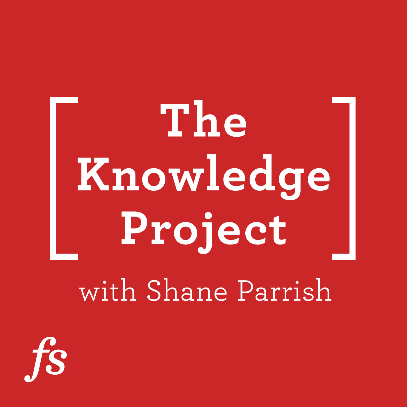 The Knowledge Project Podcast With Shane Parrish